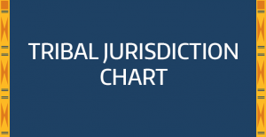 Open the Tribal Jurisdictional Issues Chart